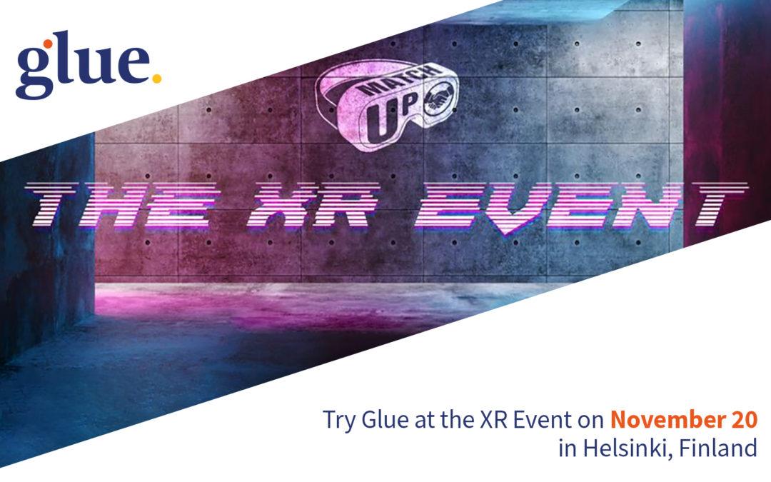 Glue at Helsinki XR